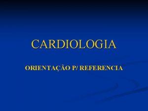 CARDIOLOGIA ORIENTAO P REFERENCIA DOR TORCICA CARDACA LOCAL