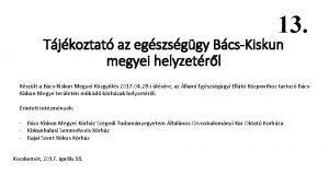 13 Tjkoztat az egszsggy BcsKiskun megyei helyzetrl Kszlt