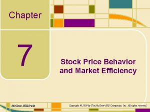 Chapter 7 Mc GrawHillIrwin Stock Price Behavior and