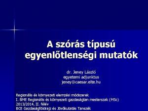 A szrs tpus egyenltlensgi mutatk dr Jeney Lszl