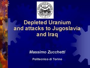 Depleted Uranium and attacks to Jugoslavia and Iraq
