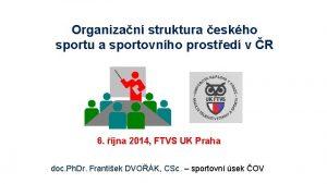 Organizan struktura eskho sportu a sportovnho prosted v