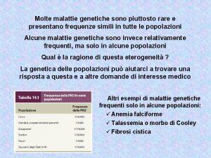 Molte malattie genetiche sono piuttosto rare e presentano