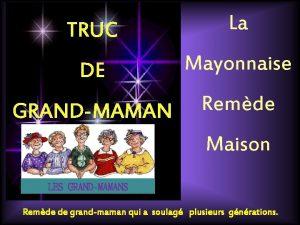 TRUC La DE Mayonnaise GRANDMAMAN Remde Maison LES