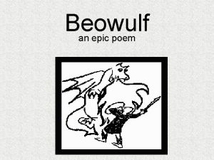 Beowulf an epic poem What is Beowulf Epic