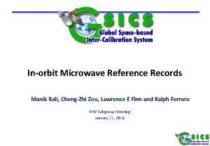 Inorbit Microwave Reference Records Manik Bali ChengZhi Zou