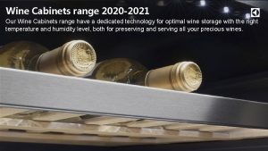 Wine Cabinets range 2020 2021 Our Wine Cabinets
