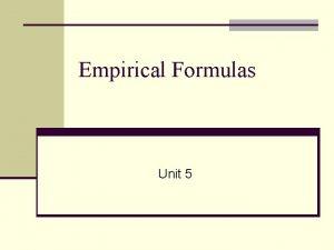 Empirical Formulas Unit 5 Percent Composition n Percent