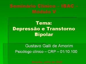 Seminrio Clnico IBAC Mdulo V Tema Depresso e