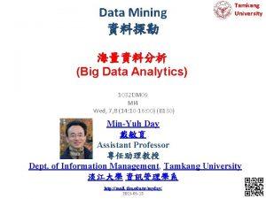 Data Mining Tamkang University Big Data Analytics 1032