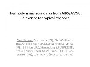 Thermodynamic soundings from AIRSAMSU Relevance to tropical cyclones