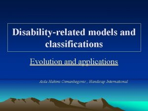 Disabilityrelated models and classifications Evolution and applications Aida