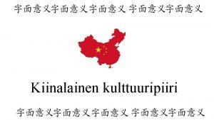 Kiinalainen kulttuuripiiri Yleist Kiinalaiset ovat maailman suurin vest