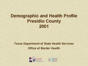 Demographic and Health Profile Presidio County 2001 Texas