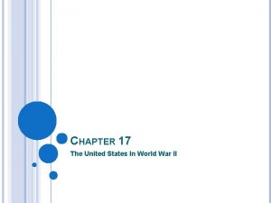 CHAPTER 17 The United States In World War
