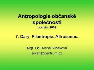 Antropologie obansk spolenosti podzim 2009 7 Dary Filantropie