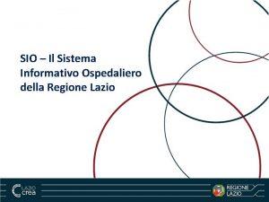 SIO Il Sistema Informativo Ospedaliero della Regione Lazio