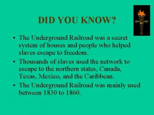 DID YOU KNOW The Underground Railroad was a