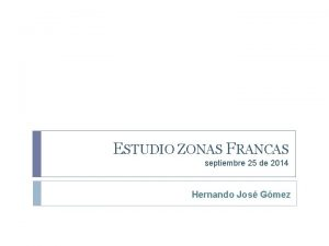 ESTUDIO ZONAS FRANCAS septiembre 25 de 2014 Hernando