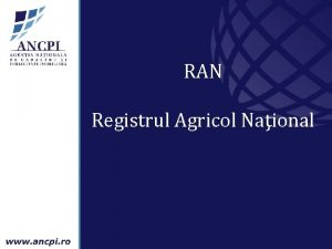 RAN Registrul Agricol Naional Proiectul RAN Denumire proiect