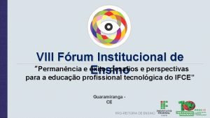 VIII Frum Institucional de Permanncia e xito desafios