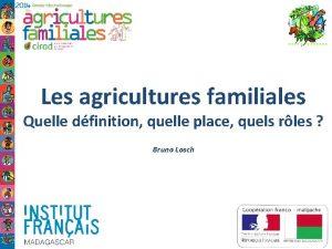 Les agricultures familiales Quelle dfinition quelle place quels