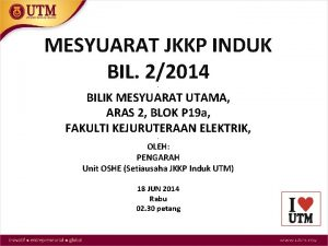 MESYUARAT JKKP INDUK BIL 22014 BILIK MESYUARAT UTAMA