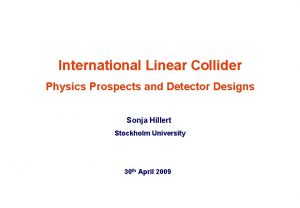 International Linear Collider Physics Prospects and Detector Designs