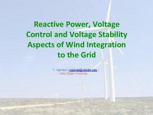 Reactive Power Voltage Control and Voltage Stability Aspects