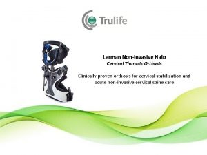 Lerman NonInvasive Halo Cervical Thoracic Orthosis Clinically proven
