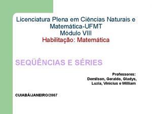 Licenciatura Plena em Cincias Naturais e MatemticaUFMT Mdulo