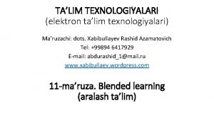 TALIM TEXNOLOGIYALARI elektron talim texnologiyalari Maruzachi dots Xabibullayev