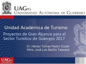 Unidad Acadmica de Turismo Proyectos de Gran Alcance