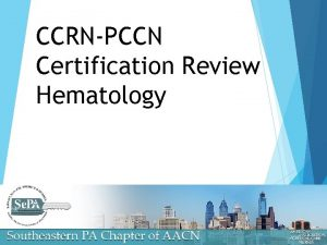 CCRNPCCN Certification Review Hematology CCRN and PCCN Test