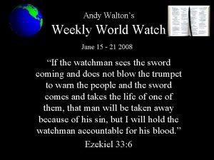 Andy Waltons Weekly World Watch June 15 21