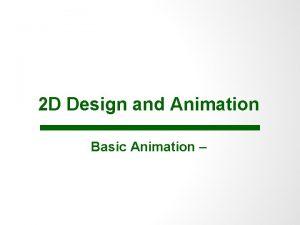 2 D Design and Animation Basic Animation Keyframe