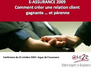 EASSURANCE 2009 Comment crer une relation client gagnante