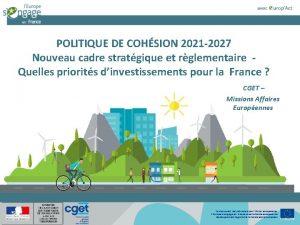 POLITIQUE DE COHSION 2021 2027 Nouveau cadre stratgique