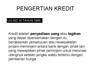 PENGERTIAN KREDIT UU NO 10 TAHUN 1998 Kredit
