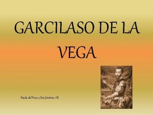 GARCILASO DE LA VEGA Paula del Pozo y