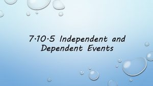 7 10 5 Independent and Dependent Events Independent
