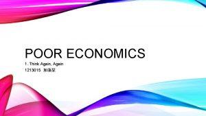 POOR ECONOMICS 1 Think Again Again 1213015 Every