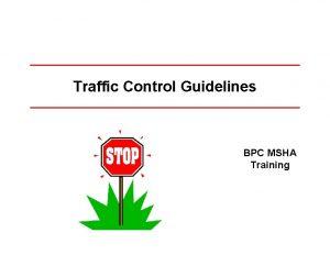 Traffic Control Guidelines BPC MSHA Training Traffic Control