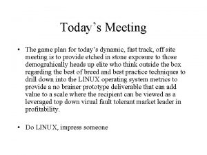 Todays Meeting The game plan for todays dynamic