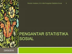 Resista Vikaliana S Si MMPengantar Statistika Sosial 1