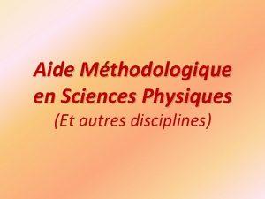 Aide Mthodologique en Sciences Physiques Et autres disciplines