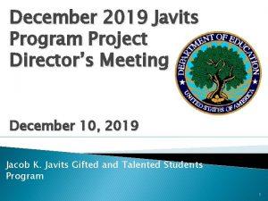 December 2019 Javits Program Project Directors Meeting December