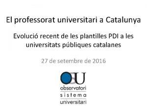 El professorat universitari a Catalunya Evoluci recent de
