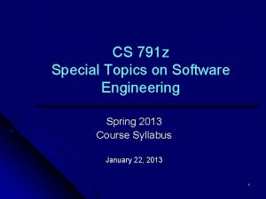 CS 791 z Special Topics on Software Engineering
