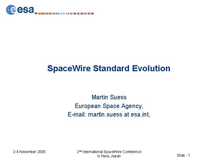 Space Wire Standard Evolution Martin Suess European Space
